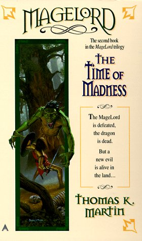Read online The Time of Madness (Magelord #2) by Thomas K. Martin PDF