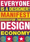 Everyone is a Designer: Manifest for the Design Economy