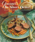 Gourmet's In Short Order: 250 Fabulous Recipes in Under 45 Minutes