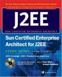 Sun Certified Enterprise Architects for J2EE: Exam 310-051 [With CDROM]
