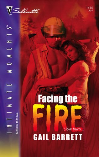 Facing the Fire by Gail Barrett