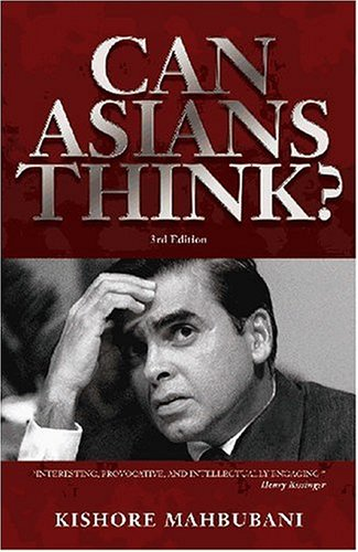 Can Asians Think? by Kishore Mahbubani