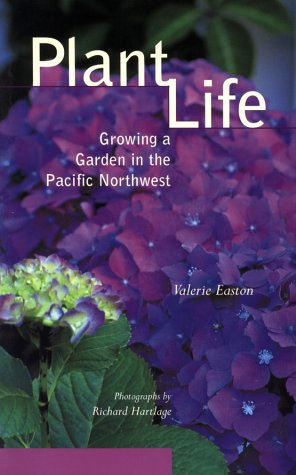 Plant Life: Growing a Garden in the Pacific Northwest