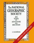The National Geographic Society: 100 Years of Adventure & Discovery