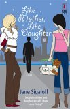 Like Mother, Like Daughter by Jane Sigaloff