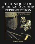 Techniques Of Medieval Armour Reproduction by Brian R. Price