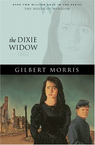 The Dixie Widow by Gilbert Morris