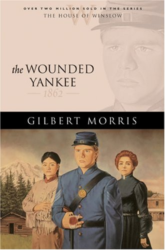 The Wounded Yankee by Gilbert Morris