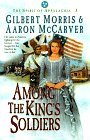 Among the King's Soldiers by Gilbert Morris