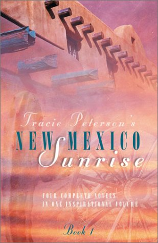 New Mexico Sunrise by Tracie Peterson