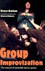 Group Improvisation: The Manual of Ensemble Improv Games
