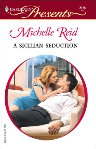 A Sicilian Seduction (Red Hot Revenge) by Michelle Reid