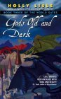 Gods Old and Dark by Holly Lisle