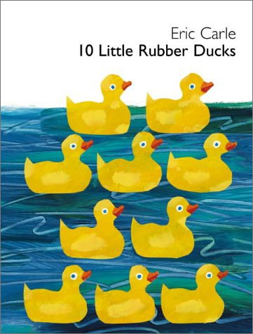10 Little Rubber Ducks by Eric Carle