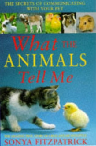 What The Animals Tell Me by Sonya Fitzpatrick