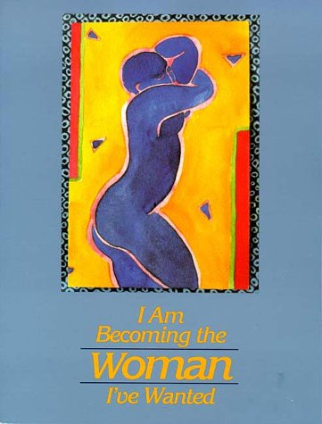 I Am Becoming the Woman I've Wanted by Sandra Martz