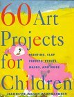 60 Art Projects for Children by Jeannet Baumgardner