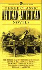 Three Classic African-American Novels: The Heroic Slave; Clotel; Our Nig