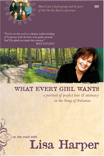 What Every Girl Wants by Lisa Harper