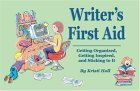 Writer's First Aid: Getting Organized, Getting Inspired, and Sticking to It