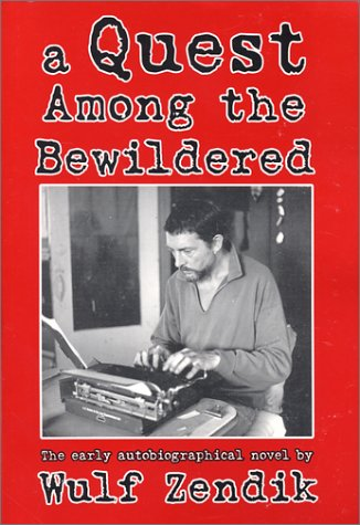 A Quest Among the Bewildered by Wulf Zendik