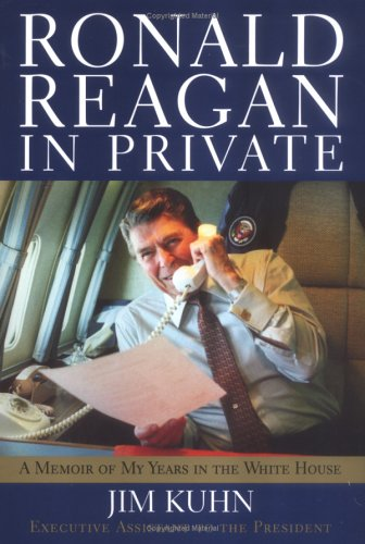 Ronald Reagan in Private by Jim Kuhn