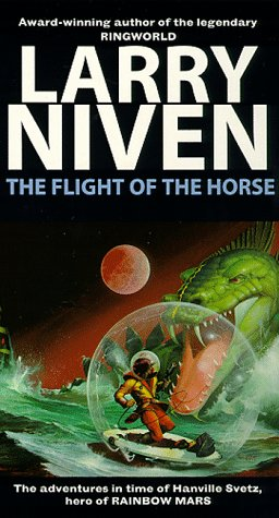 The Flight of the Horse by Larry Niven