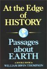 At the Edge of History and Passages About Earth