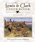 The Lewis & Clark Cookbook: With Contemporary Recipes
