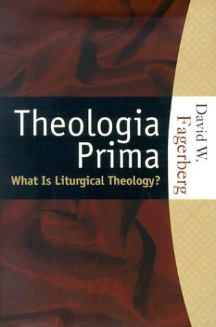 Review Theologia Prima: What Is Liturgical Theology? PDF