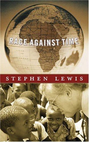 Race Against Time (CBC Massey Lectures Series) by Stephen    Lewis