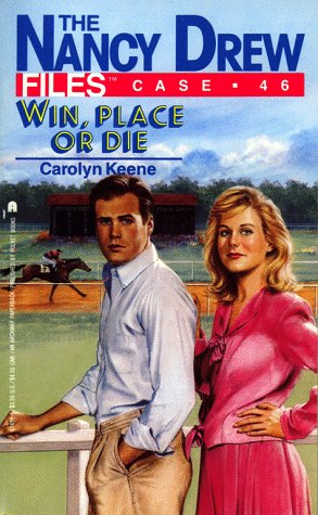 Win, Place or Die (Nancy Drew: Files, #46)