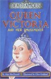 Queen Victoria And Her Amusements (Dead Famous S.)