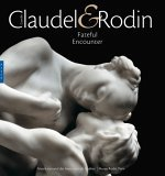 Camille Claudel and Rodin: Fateful Encounter