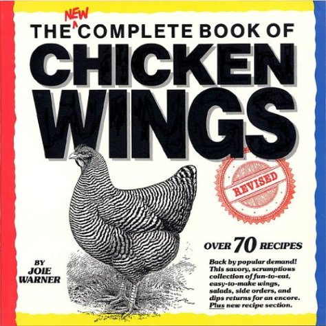 The Complete Book of Chicken Wings