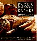 Rustic European Breads from Your Bread Machine