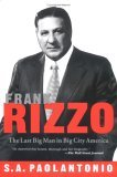 Frank Rizzo: The Last Big Man in Big City America