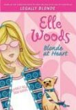 Elle Woods: Blonde at Heart (Legally Blonde, #1)