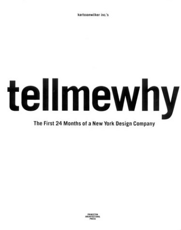 karlssonwilker inc.'s tellmewhy: The First 24 Months of a New York Design Company