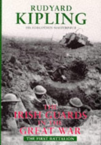 Irish Guards in the Great War: The First Battalion