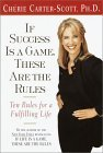If Success Is a Game, These Are the Rules: Ten Rules for a Fulfilling Life