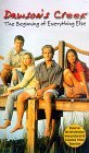 The Beginning of Everything Else (Dawson's Creek, #0.5)