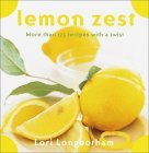 Lemon Zest: More Than 175 Recipes with a Twist