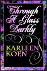 Through A Glass Darkly: Part 1 Of 3