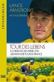 Tour Des Lebens. Ich Besiegte Den Krebs Und Gewann Die Tour De France