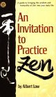 An Invitation to Practice Zen