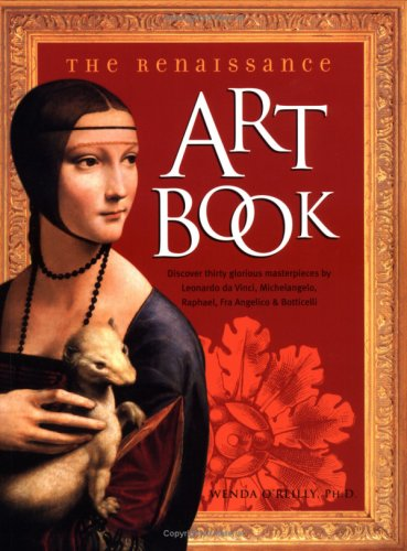 Renaissance Art Book: Discover Thirty Glorious Masterpieces by Leonardo Da Vinci, Michelangelo, Raphael, Fra Angelico, Botticelli.
