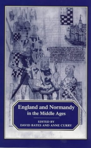 England and Normandy in the Middle Ages by David Bates