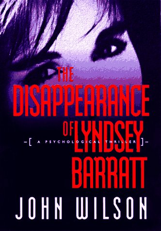 The Disappearance Of Lyndsey Barratt: A Psychological Thriller