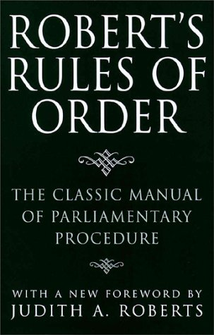 Robert's Rules of Order: The Classic Manual of Parliamentary Procedure